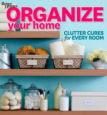Organize Your Home By Better Homes and Gardens Books (COR)